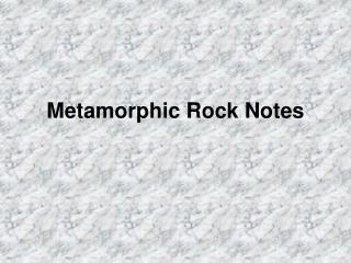 Metamorphic Rock Notes
