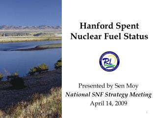 Hanford Spent Nuclear Fuel Status