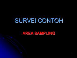 SURVEI CONTOH AREA SAMPLING