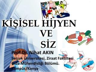 Prof.Dr . Nihat AKIN Selcuk Üniversitesi, Ziraat Fakültesi
