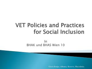 VET Policies and Practices for Social Inclusion