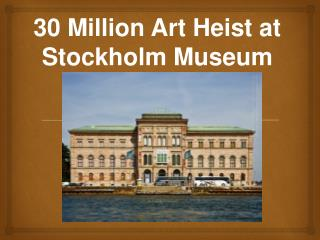 30  Million Art Heist at Stockholm Museum