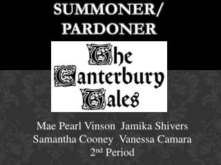 Summoner / pardoner