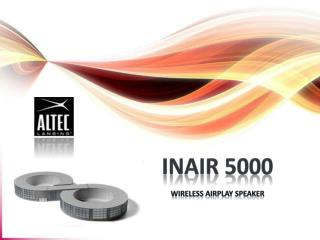 inAir 5000 Wireless AirPlay speaker