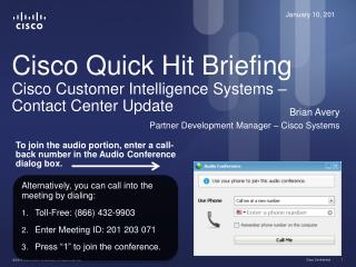 Cisco Quick Hit Briefing Cisco  Customer Intelligence  Systems – Contact Center Update