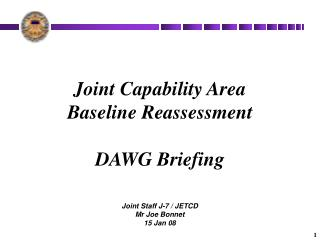Joint Capability Area  Baseline Reassessment DAWG Briefing