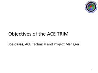 Objectives of the ACE TRIM