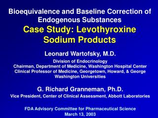 Bioequivalence and Baseline Correction of Endogenous Substances Case Study: Levothyroxine Sodium Products