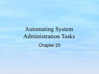 Automating System Administration Tasks