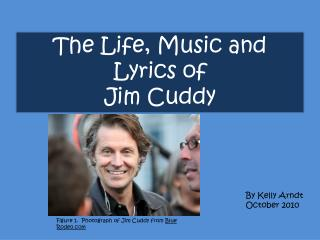 The Life, Music and Lyrics of  Jim Cuddy