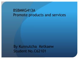 BSBMKG413A Promote products and services
