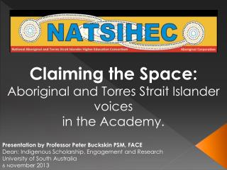 Claiming  the Space:  Aboriginal  and Torres Strait Islander voices  in  the Academy.