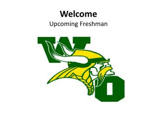 Welcome Upcoming Freshman