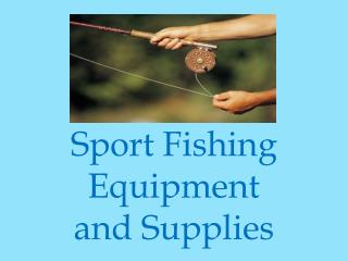 Sport Fishing Equipment and Supplies