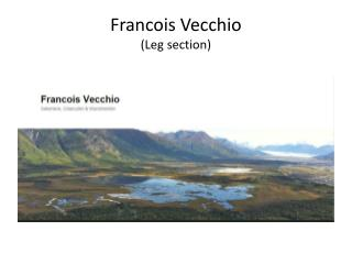 Francois Vecchio (Leg section)