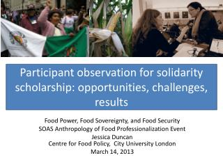 Participant observation for solidarity  s cholarship: opportunities, challenges, results