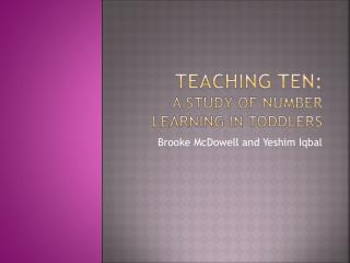 Teaching Ten:  A study of Number Learning in Toddlers