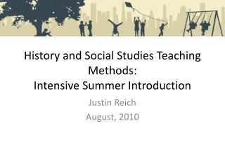 History and Social Studies Teaching Methods: Intensive Summer Introduction