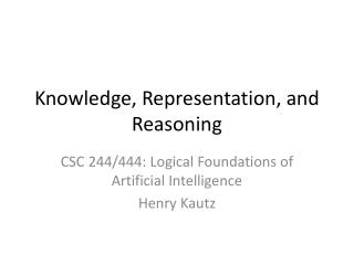 Knowledge, Representation, and Reasoning