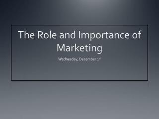 The Role and Importance of Marketing