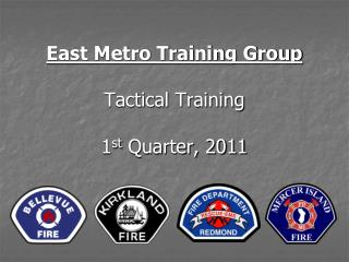 East Metro Training Group Tactical Training 1 st  Quarter, 2011