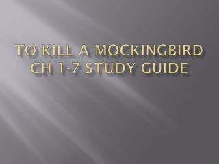 To Kill A mockingbird ch  1-7 study guide