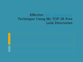 SEO Backlinking Technique Using My TOP 28 Free Link Director