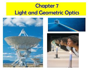 Chapter 7 Light and Geometric Optics