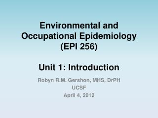 Environmental and Occupational Epidemiology (EPI 256) Unit 1: Introduction