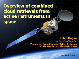 Overview of combined cloud retrievals from active instruments in space