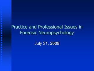 Practice and Professional Issues in Forensic Neuropsychology