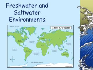 Freshwater and Saltwater Environments