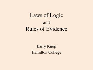 Laws of Logic  and Rules  of Evidence