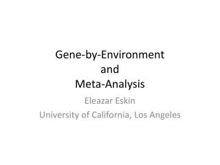 Gene-by-Environment  and  Meta-Analysis