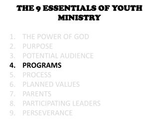 THE 9 ESSENTIALS OF YOUTH MINISTRY THE POWER OF GOD PURPOSE POTENTIAL AUDIENCE PROGRAMS PROCESS
