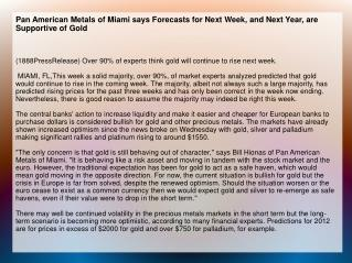 Pan American Metals of Miami says Forecasts for Next Week, a