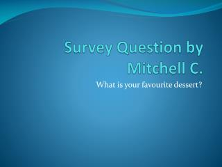 Survey Question by Mitchell C.