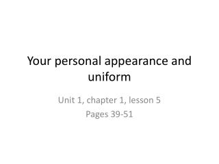 Your personal appearance and uniform