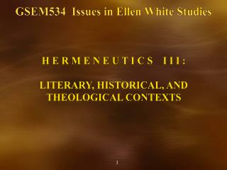 GSEM534  Issues in Ellen White Studies