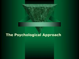 The Psychological Approach