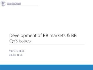 Development of BB markets & BB  QoS issues