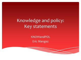 Knowledge and policy: Key statements