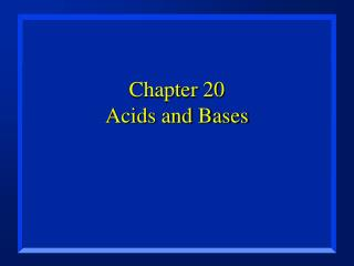 Chapter 20 Acids and Bases