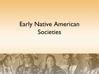 Early Native American Societies
