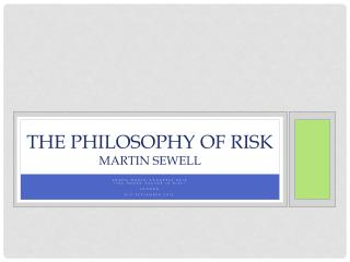 The Philosophy of  Risk Martin  Sewell