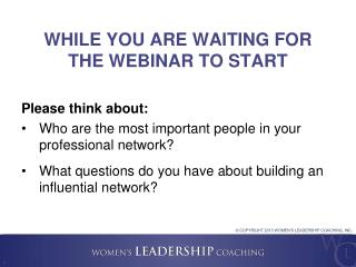WHILE YOU ARE WAITING FOR THE WEBINAR TO START