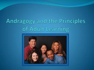 Andragogy  and the Principles of Adult Learning