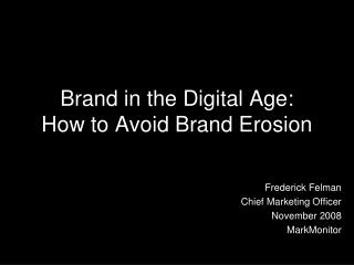Brand in the Digital Age:  How to Avoid Brand Erosion