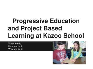 Progressive Education and Project Based Learning at Kazoo School