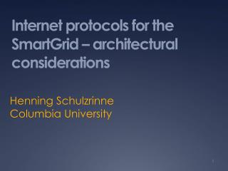 Internet protocols for the SmartGrid – architectural considerations